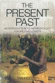 The Present Past: An Introduction to Anthropology for Archeologists