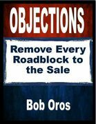 Objections: Remove Every Roadblock to the Sale