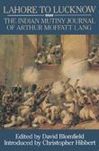 Lahore to Luknow: The Indian Mutiny Journal of Arthur Moffat Lang