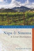 Explorer's Guide Napa & Sonoma: A Great Destination (Tenth)  (Explorer's Great Destinations)