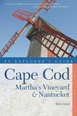 Explorer's Guide Cape Cod, Martha's Vineyard & Nantucket (Tenth)  (Explorer's Complete)