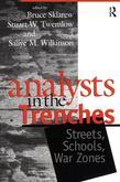Analysts in the Trenches: Streets, Schools, War Zones