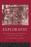 Exploratio: Military & Political Intelligence in the Roman World from the Second Punic War to the Battle of Adrianople