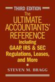 The Ultimate Accountants' Reference: Including GAAP, IRS and SEC Regulations, Leases, and More
