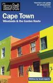 Time Out Cape Town, Winelands & The Garden Route (Edition3): Winelands & The Garden Route (Edition3)