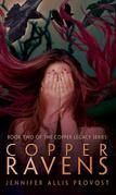 Jennifer Allis Provost - Copper Ravens