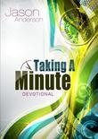 Taking a Minute Devotional