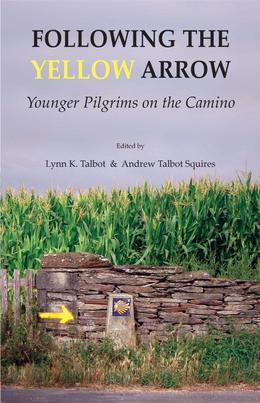 Following the Yellow Arrow: Younger Pilgrims on the Camino