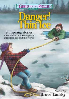 Girls to the Rescue Book #6: Tales of Clever, Courageous Girls from Around the World