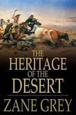 The Heritage of the Desert: A Novel