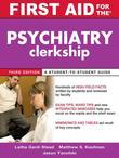 First Aid for the Psychiatry Clerkship, Third Edition