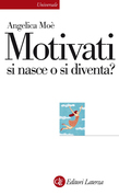 Motivati si nasce o si diventa?