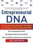 Entrepreneurial DNA:  The Breakthrough Discovery that Aligns Your Business to Your Unique Strengths