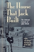 The House That Jack Built: The Collected Lectures of Jack Spicer