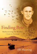Finding Pete: Rediscovering the Brother I Lost in Vietnam