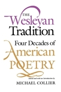The Wesleyan Tradition: Four Decades of American Poetry