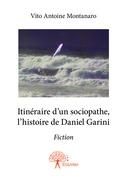 Itinéraire d'un sociopathe, l'histoire de Daniel Garini