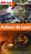 Autour de Lyon 2014 Petit Futé (avec cartes, photos + avis des lecteurs)