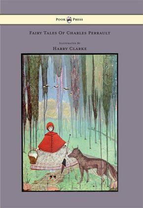 Fairy Tales of Charles Perrault - Illustrated by Harry Clarke
