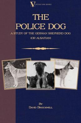 The Police Dog: A Study Of The German Shepherd Dog (or Alsatian)