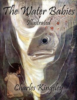 The Water Babies: Illustrated