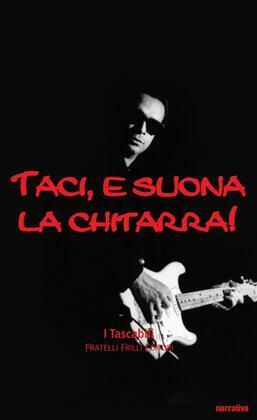 Taci, e suona la chitarra. Milano rock ottanta