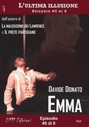 Emma - L'ultima illusione ep. #5 di 8