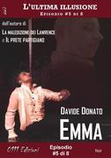 Emma - L'ultima illusione ep. #5 di 8