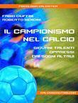 Il Campionismo nel Calcio. Giovani talenti oppressi dai sogni altrui