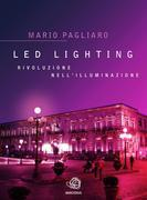 LED Lighting. Rivoluzione nell'illuminazione
