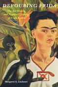 Devouring Frida: The Art History and Popular Celebrity of Frida Kahlo