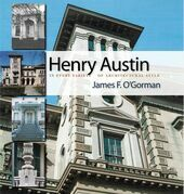Henry Austin: In Every Variety of Architectural Style