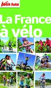 France à vélo 2014 Petit Futé (avec cartes, photos + avis des lecteurs)