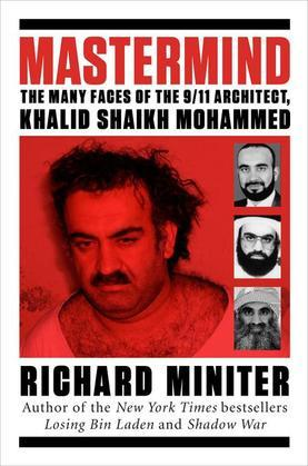 Mastermind: The Many Faces of the 9/11 Architect, Khalid Shaikh Mohammed