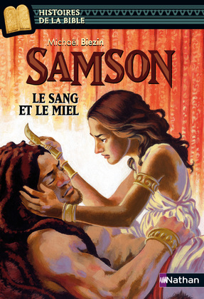 Samson, le sang et le miel
