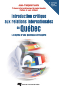 Introduction critique aux relations internationales du Qubec - 2e dition revue et augmente
