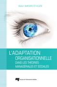 L'adaptation organisationnelle dans les théories managériales et sociales