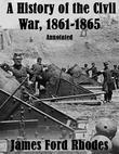 A History of the Civil War, 1861-1865: Annotated