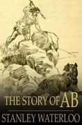 The Story of Ab: A Tale of the Time of the Cave Man