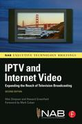 Iptv and Internet Video: Expanding the Reach of Television Broadcasting
