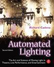 Automated Lighting: The Art and Science of Moving Light in Theatre, Live Performance and Entertainment