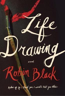 Life Drawing: A Novel