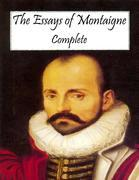 The Essays of Montaigne: Complete
