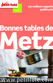 Bonnes tables de Metz 2014 Petit Futé (avec avis des lecteurs)