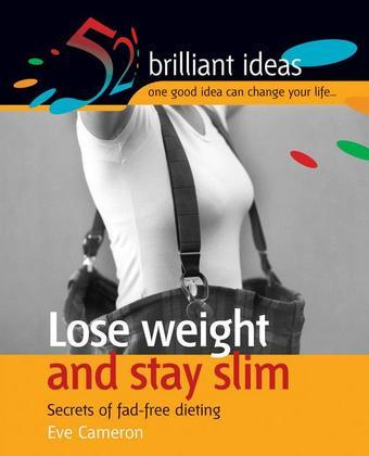 Lose weight and stay slim: Secrets of fad-free dieting