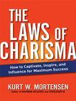 The Laws of Charisma: How to Captivate, Inspire, and Influence for Maximum Success