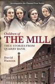 Children of the Mill: True Stories From Quarry Bank