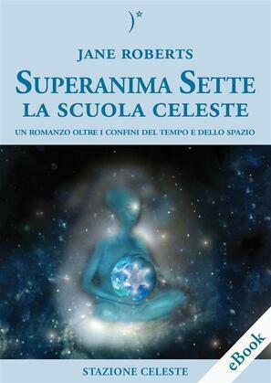 Superanima Sette – La scuola Celeste