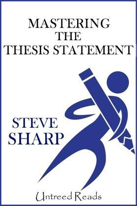 Mastering the Thesis Statement