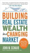 Building Real Estate Wealth in a Changing Market: Reap Large Profits from Bargain Purchases in Any Economy: Reap Large Profits from Bargain Purchases